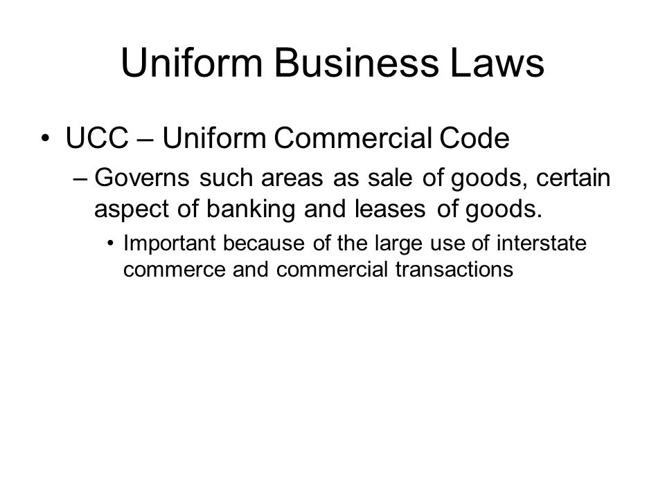 Uniform Business Laws UCC – Uniform Commercial Code