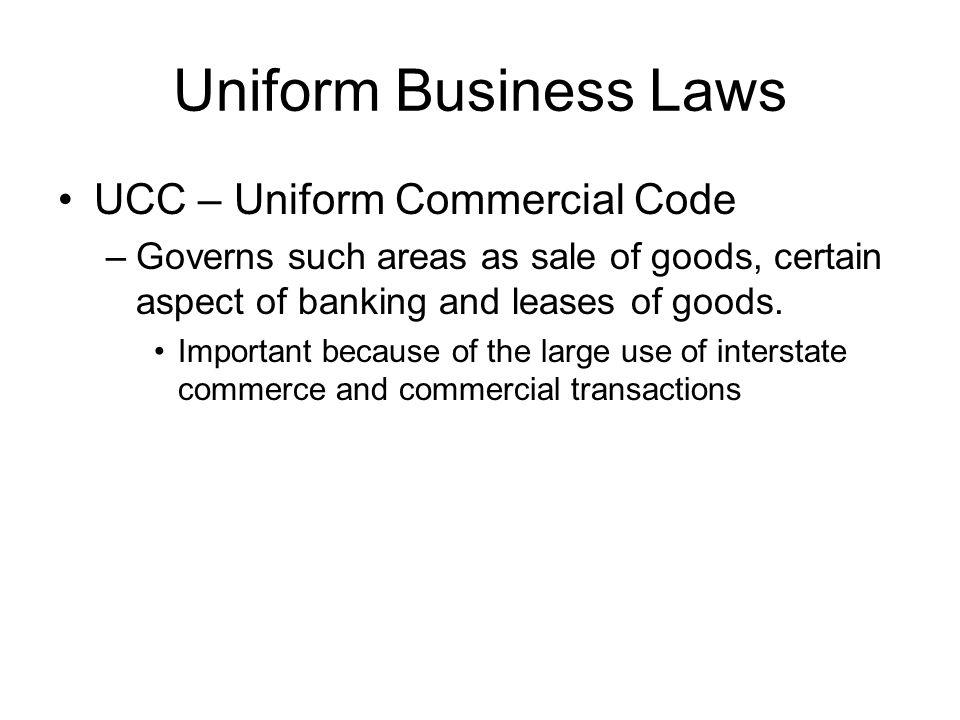 Uniform Business Laws UCC – Uniform Commercial Code