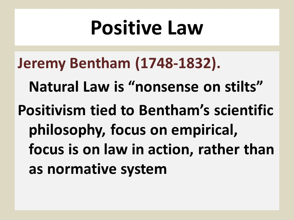 natural law and positivism Hume, the story goes, found the decisive argument against the natural law theory  while bentham created the new theory oflegal positivism the argument.