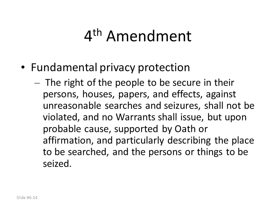 4th Amendment Fundamental privacy protection