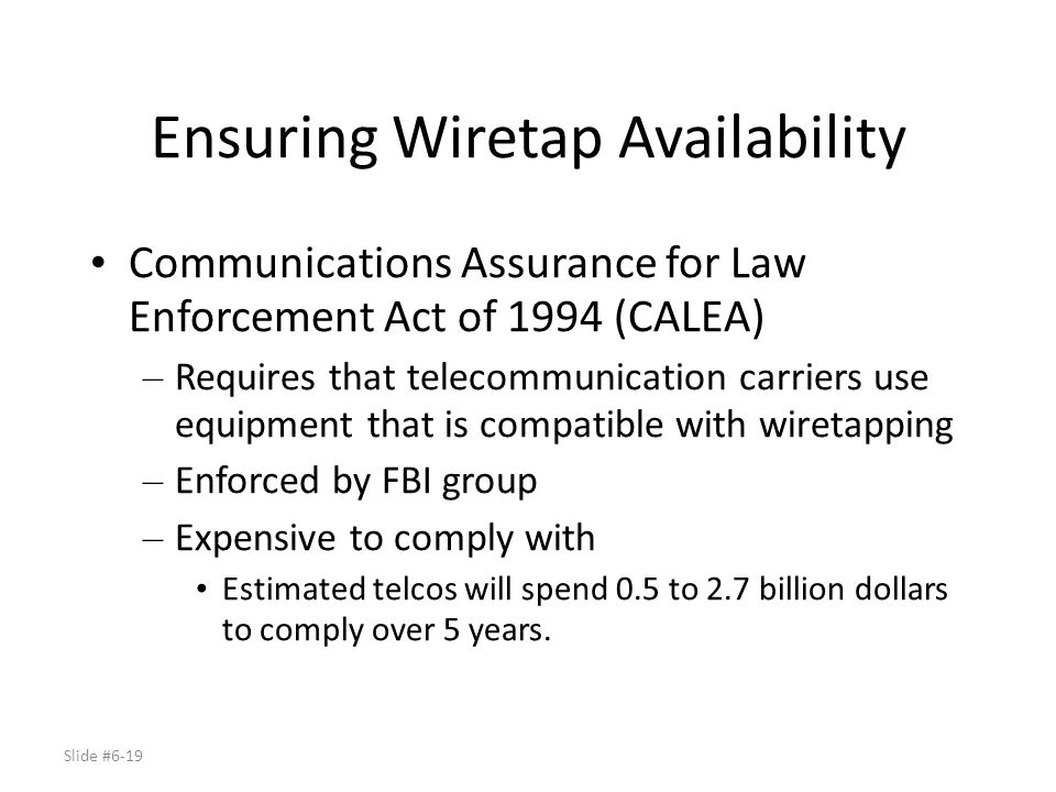 Ensuring Wiretap Availability