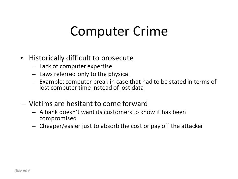 Computer Crime Historically difficult to prosecute