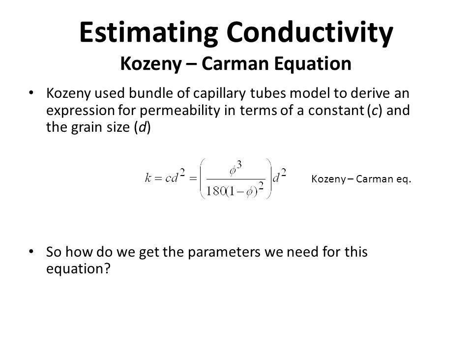 Estimating Conductivity Kozeny – Carman Equation