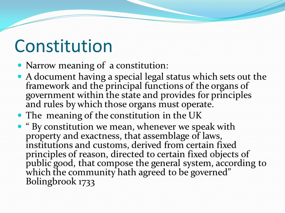 Constitution Narrow meaning of a constitution: