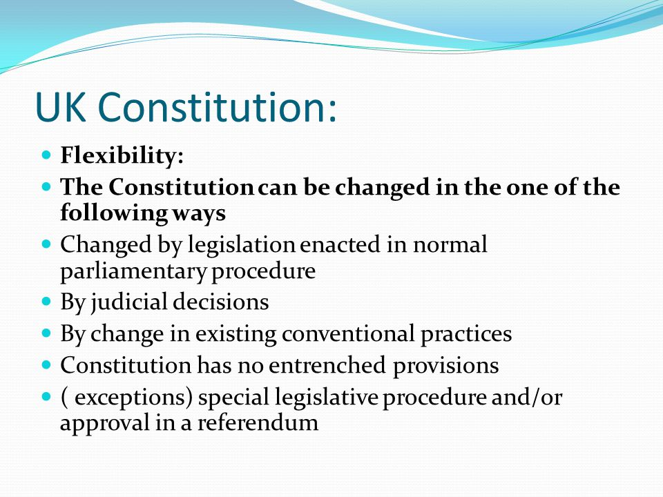 UK Constitution: Flexibility: