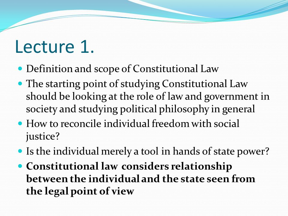Lecture 1. Definition and scope of Constitutional Law