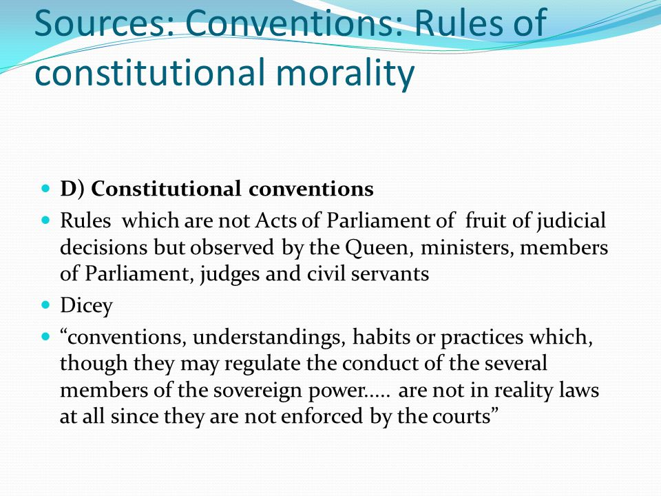 Sources: Conventions: Rules of constitutional morality