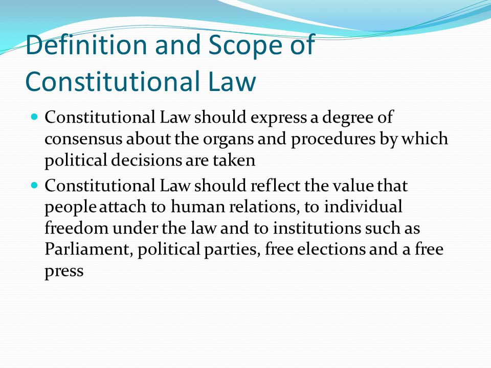 Definition and Scope of Constitutional Law
