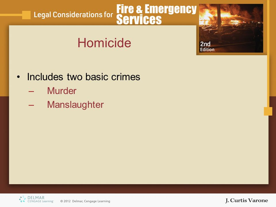 Homicide Includes two basic crimes Murder Manslaughter