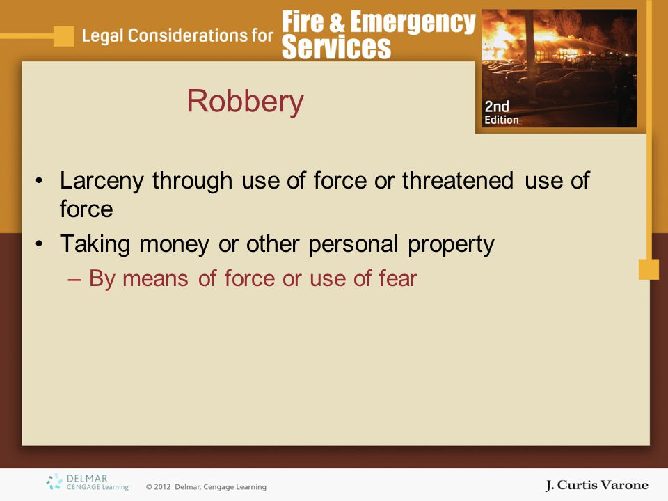 Robbery Larceny through use of force or threatened use of force