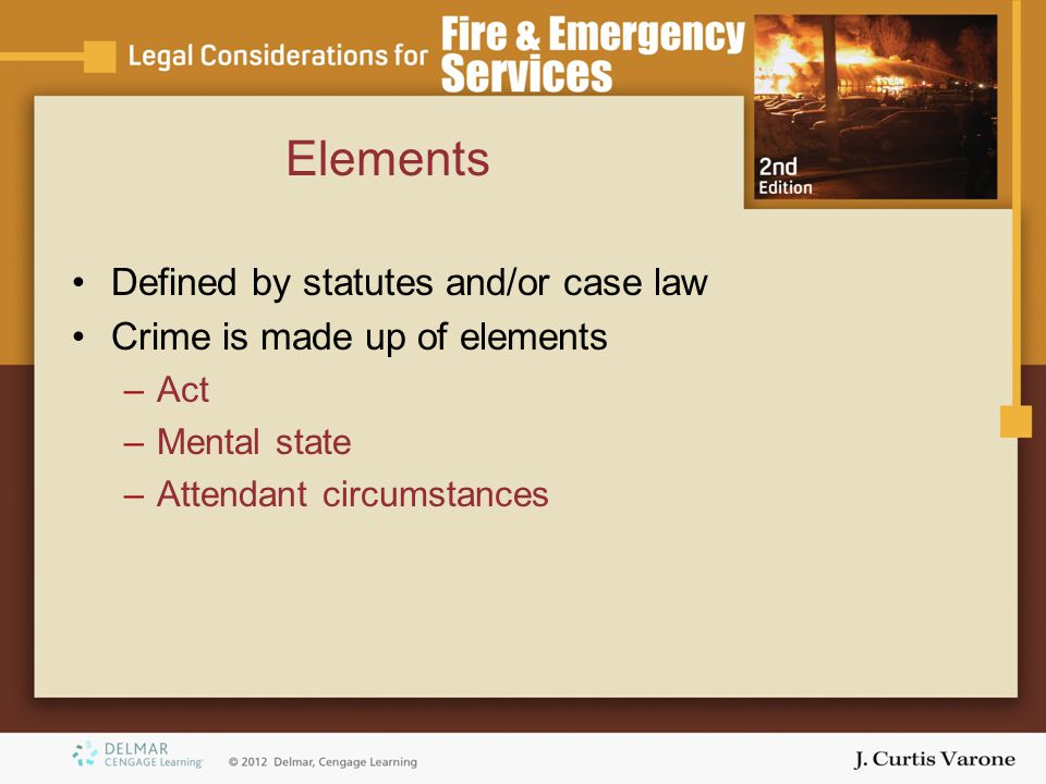 Elements Defined by statutes and/or case law