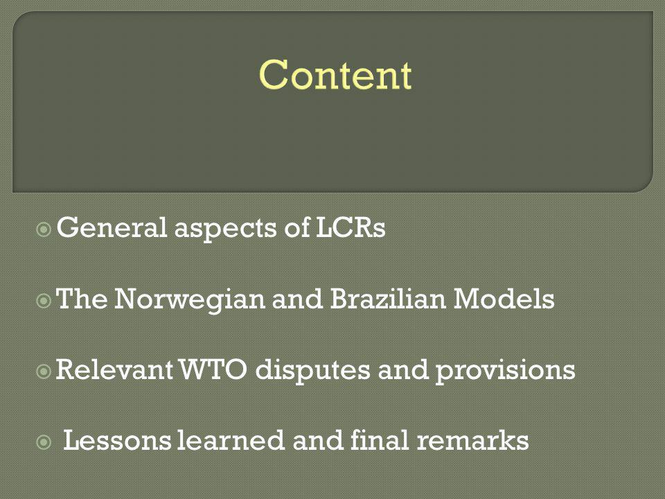 Content General aspects of LCRs The Norwegian and Brazilian Models
