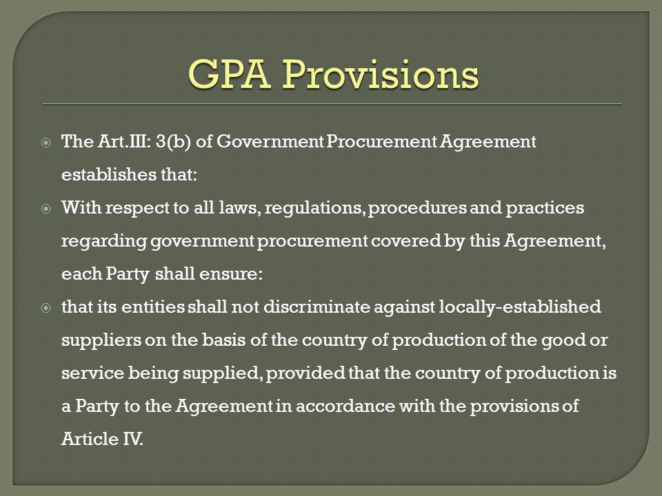 GPA Provisions The Art.III: 3(b) of Government Procurement Agreement establishes that:
