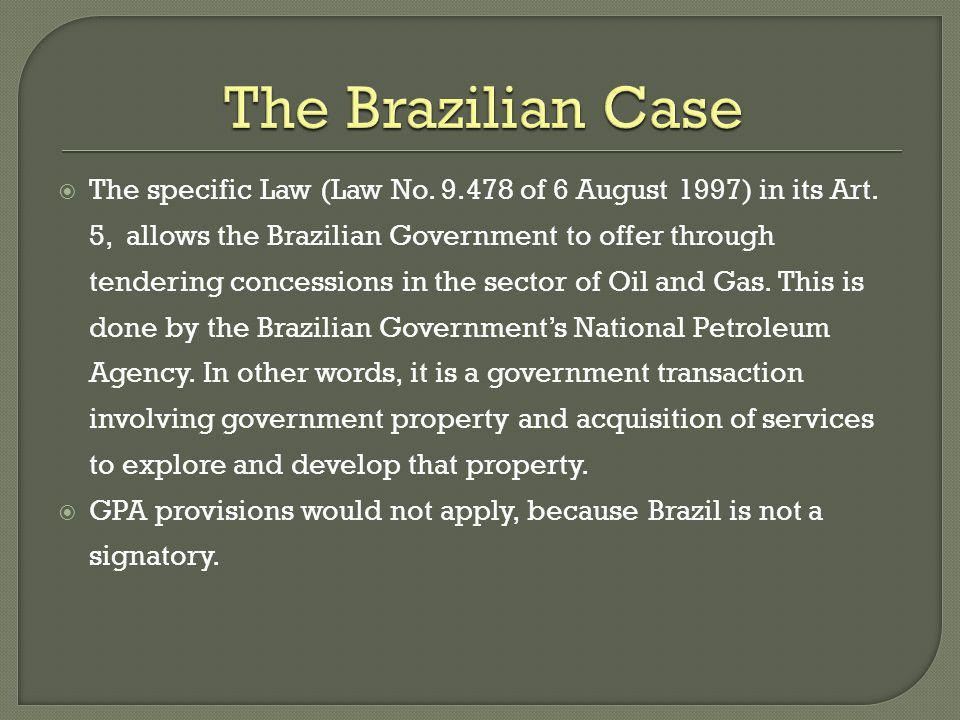 The Brazilian Case