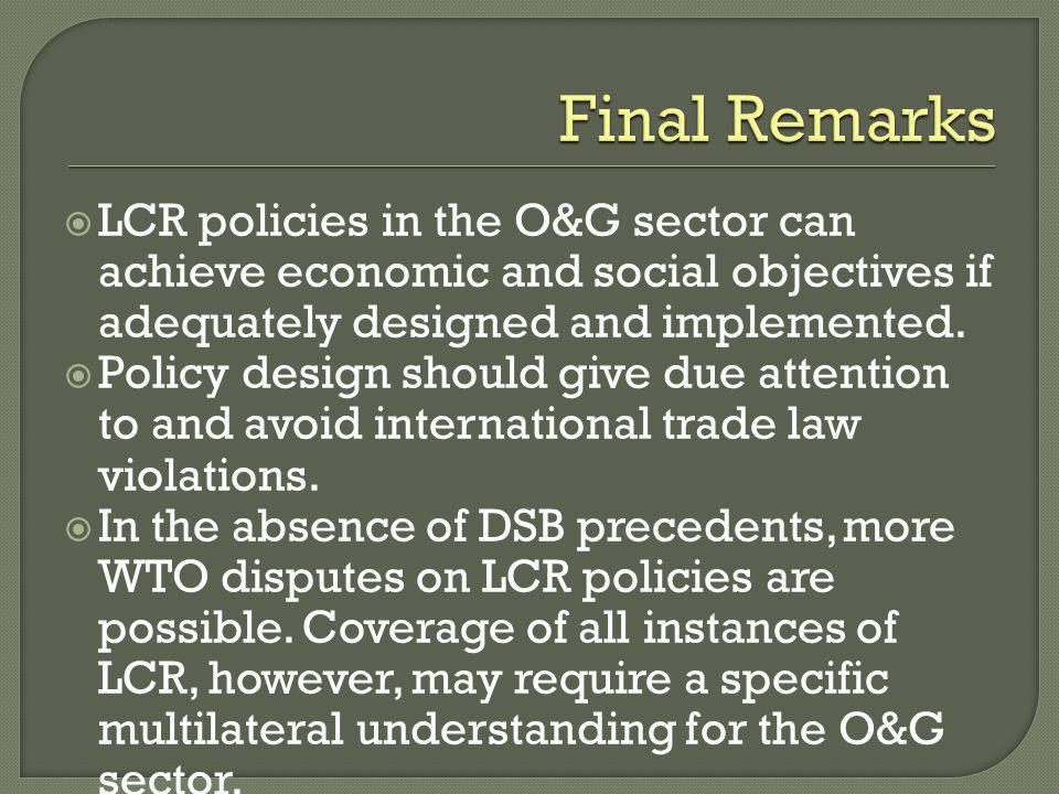 Final Remarks LCR policies in the O&G sector can achieve economic and social objectives if adequately designed and implemented.