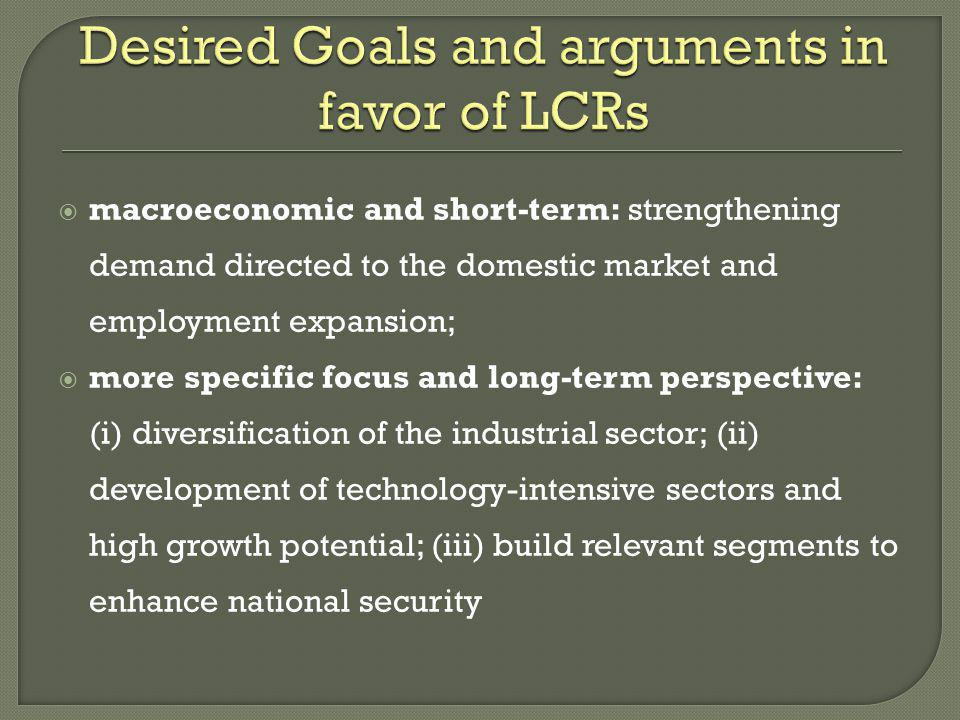 Desired Goals and arguments in favor of LCRs