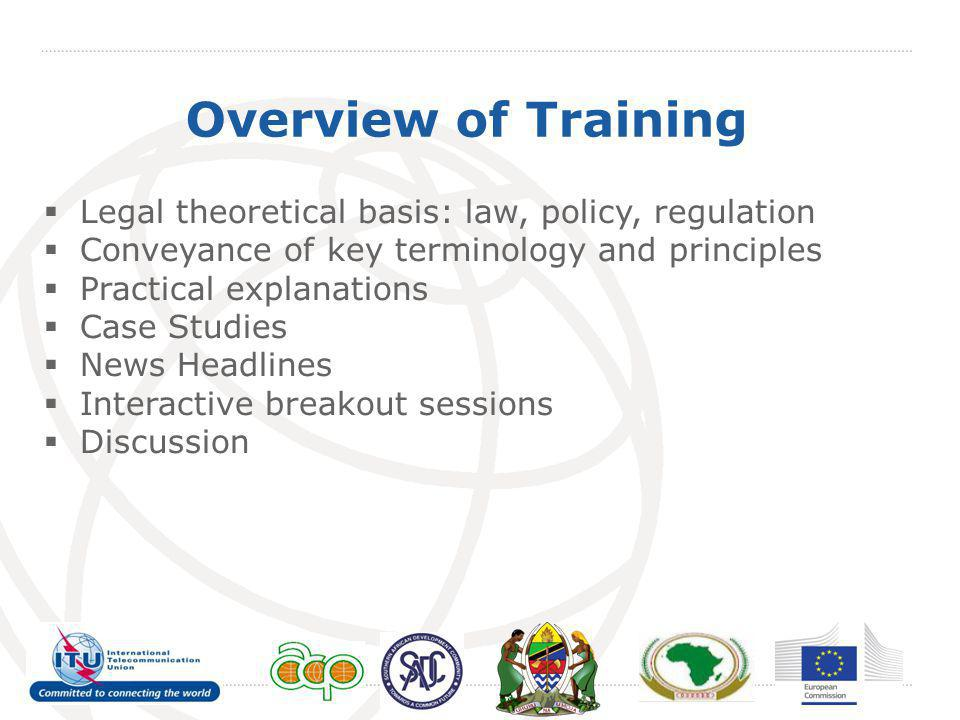Overview of Training Legal theoretical basis: law, policy, regulation