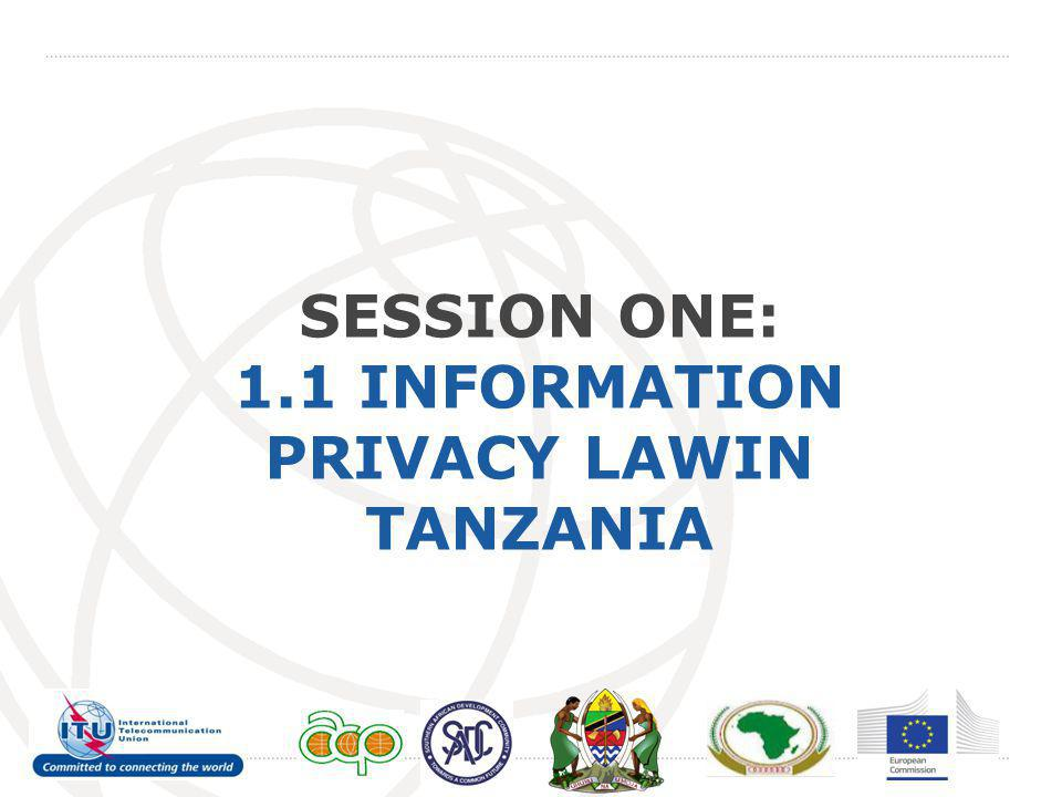 SESSION ONE: 1.1 INFORMATION PRIVACY LAWIN tanzania