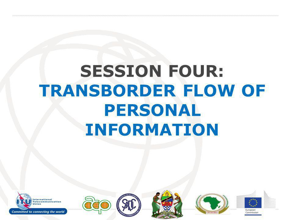 SESSION FOUR: TRANSBORDER FLOW OF PERSONAL INFORMATION