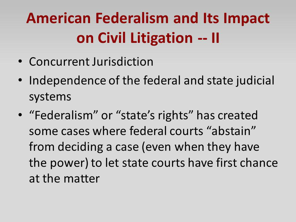 American Federalism and Its Impact on Civil Litigation -- II