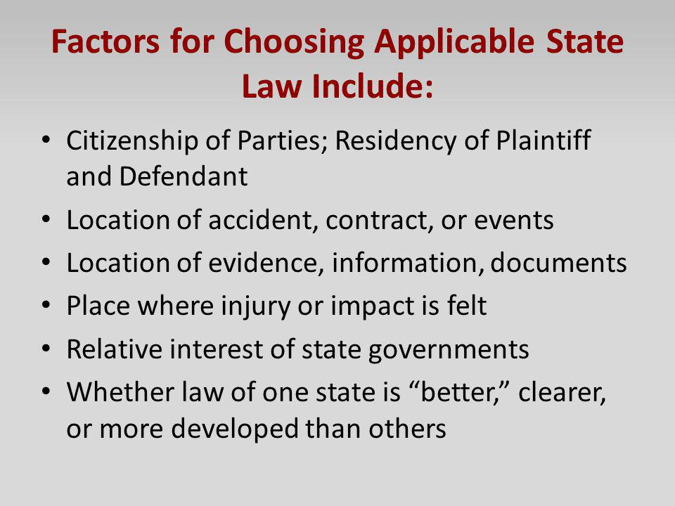 Factors for Choosing Applicable State Law Include: