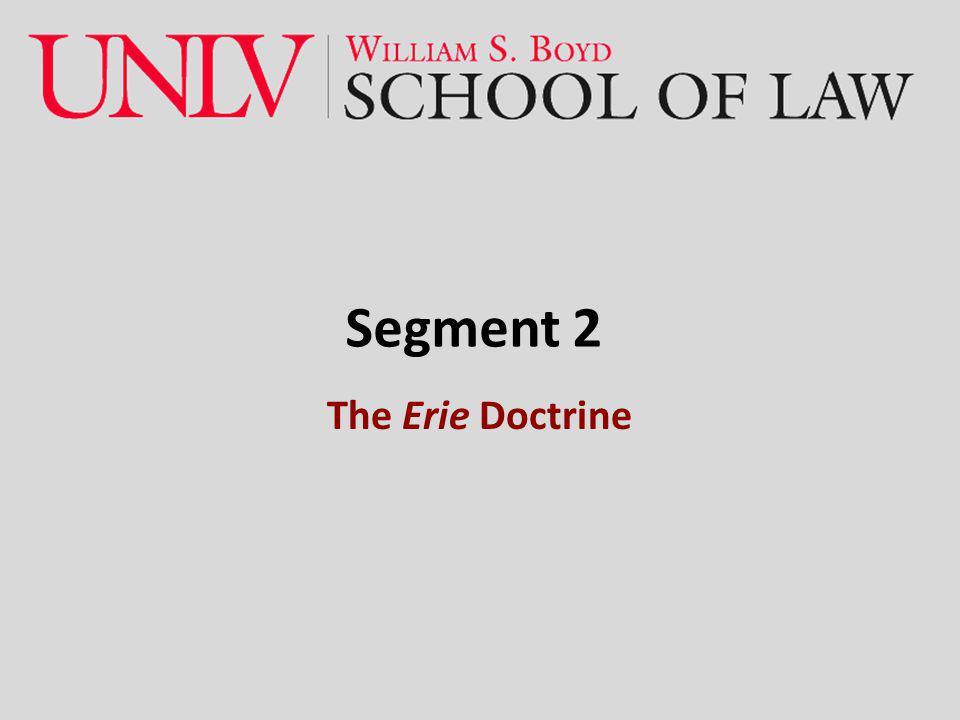 Segment 2 The Erie Doctrine