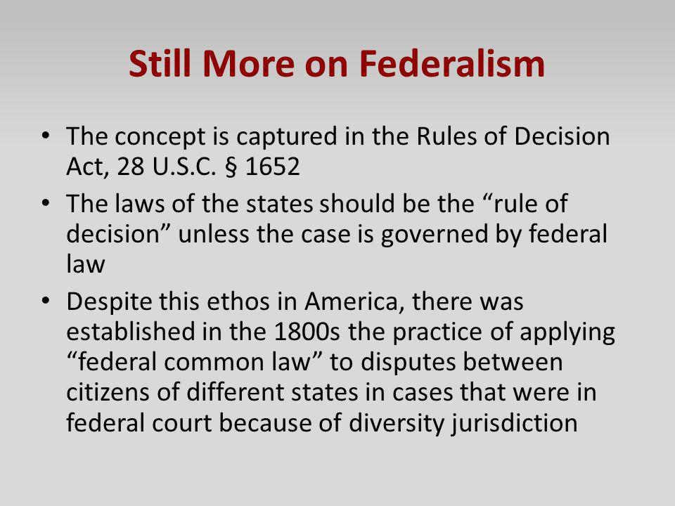 Still More on Federalism