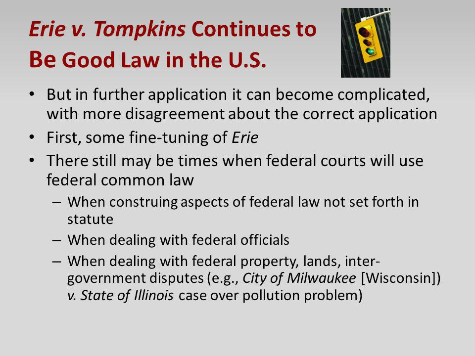 Erie v. Tompkins Continues to Be Good Law in the U.S.