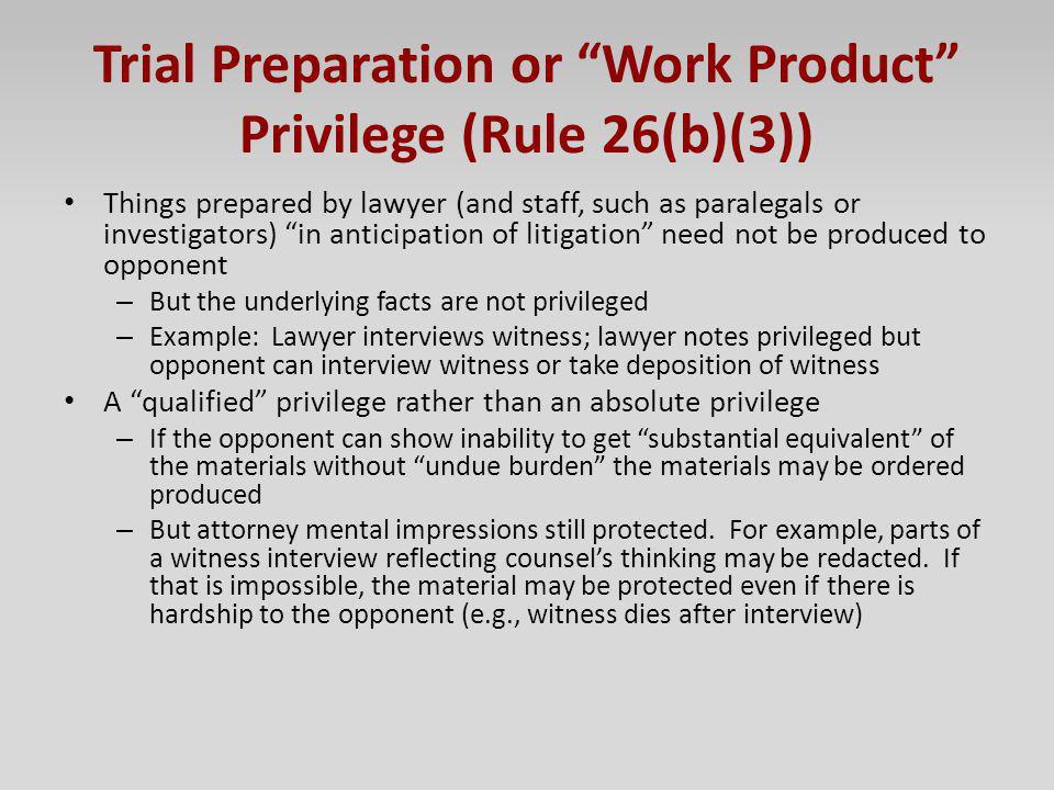 Trial Preparation or Work Product Privilege (Rule 26(b)(3))