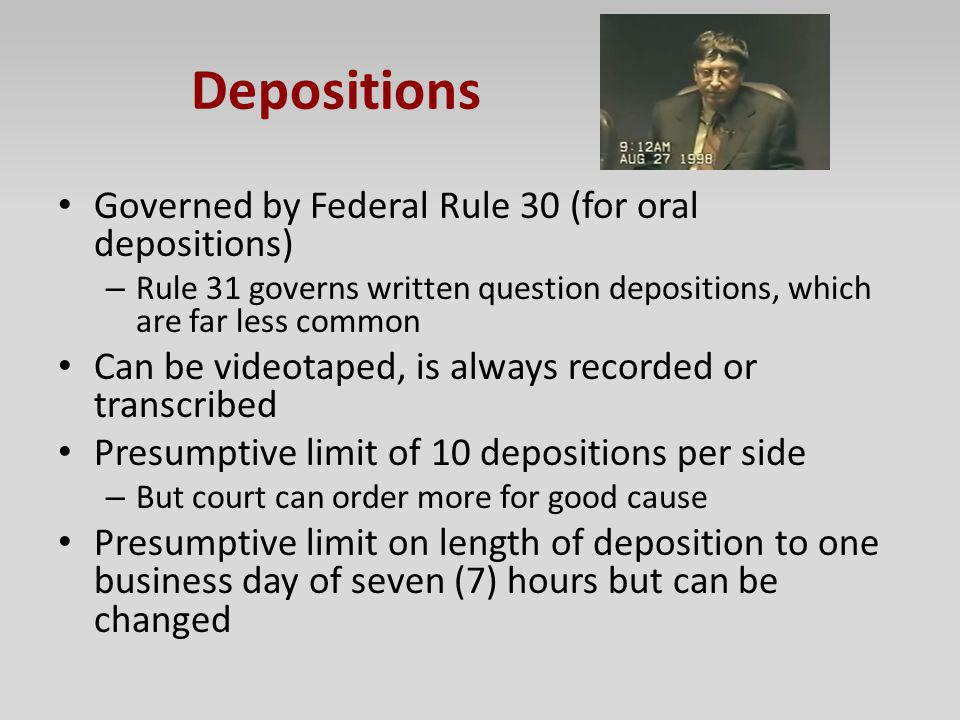 Depositions Governed by Federal Rule 30 (for oral depositions)