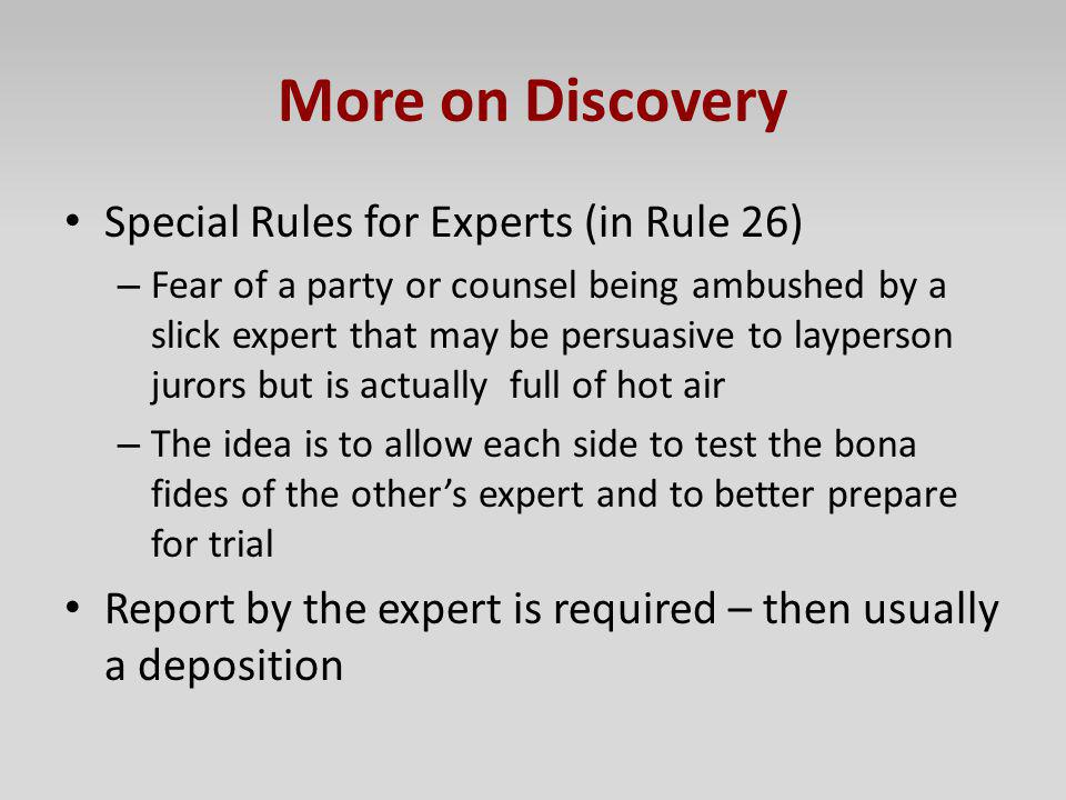 More on Discovery Special Rules for Experts (in Rule 26)