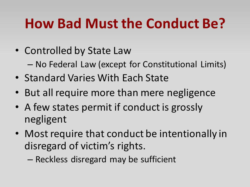 How Bad Must the Conduct Be