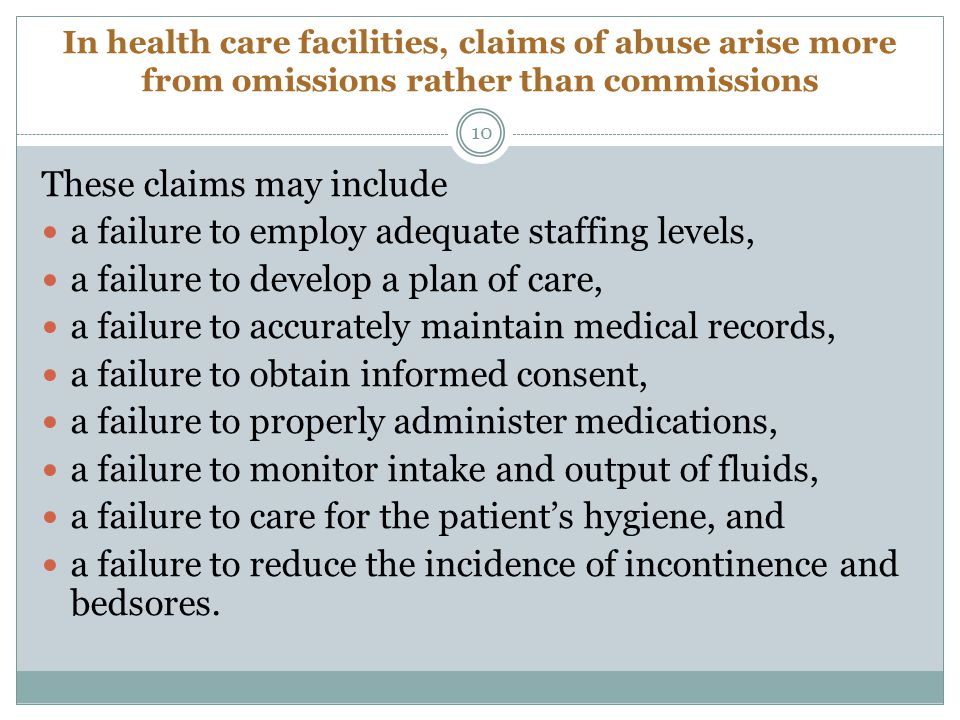 These claims may include a failure to employ adequate staffing levels,