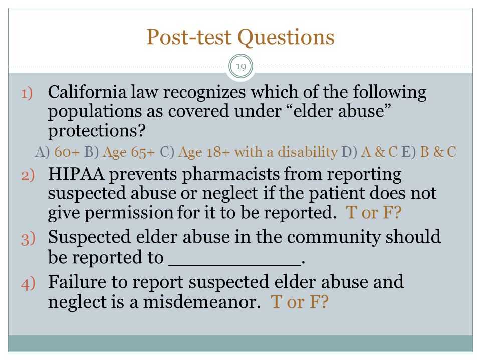 Post-test Questions California law recognizes which of the following populations as covered under elder abuse protections