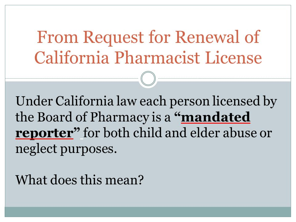 From Request for Renewal of California Pharmacist License