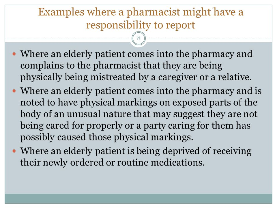 Examples where a pharmacist might have a responsibility to report
