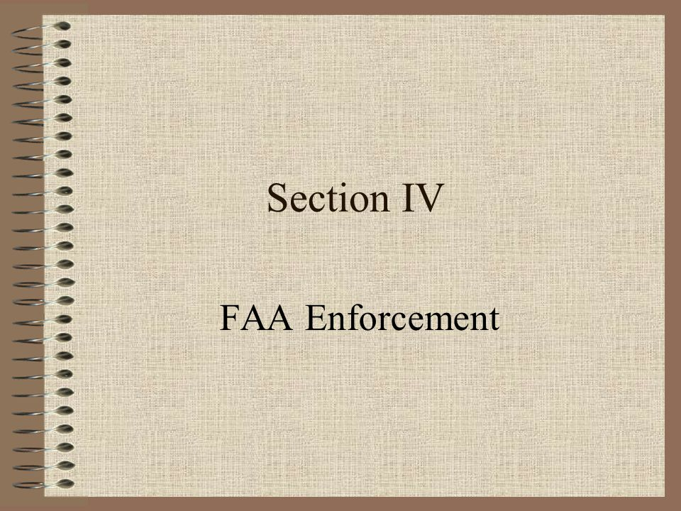 Section IV FAA Enforcement