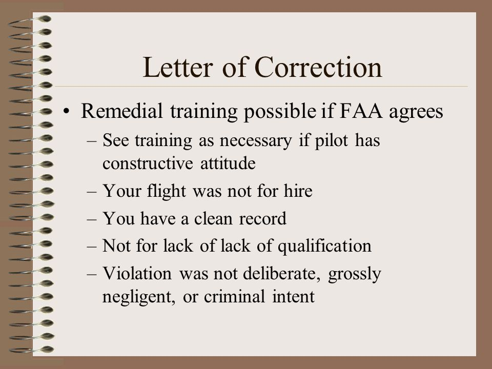 Letter of Correction Remedial training possible if FAA agrees