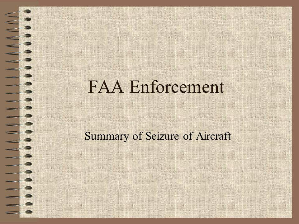 Summary of Seizure of Aircraft