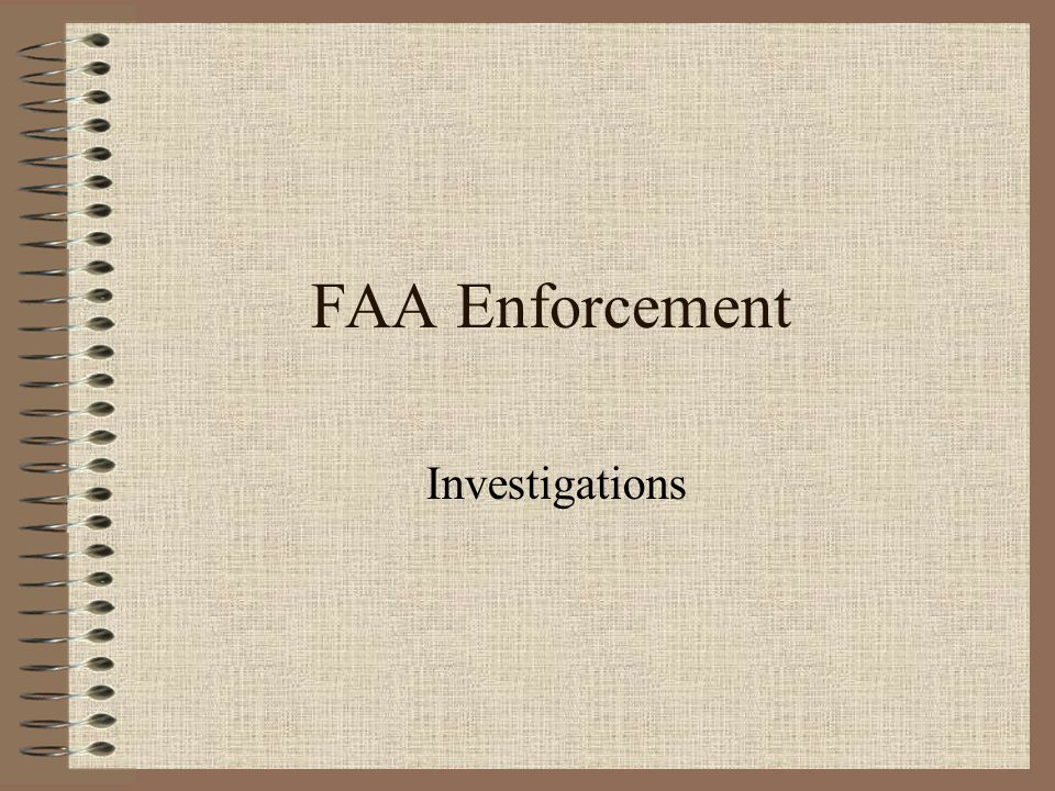 FAA Enforcement Investigations