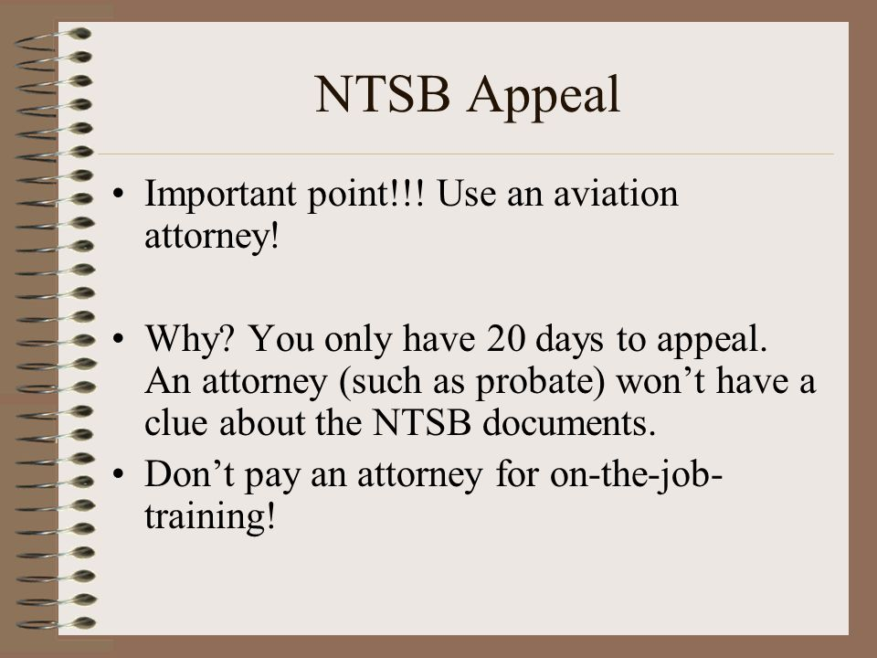 NTSB Appeal Important point!!! Use an aviation attorney!
