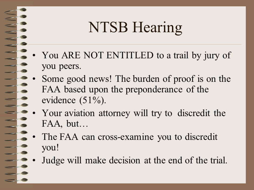 NTSB Hearing You ARE NOT ENTITLED to a trail by jury of you peers.