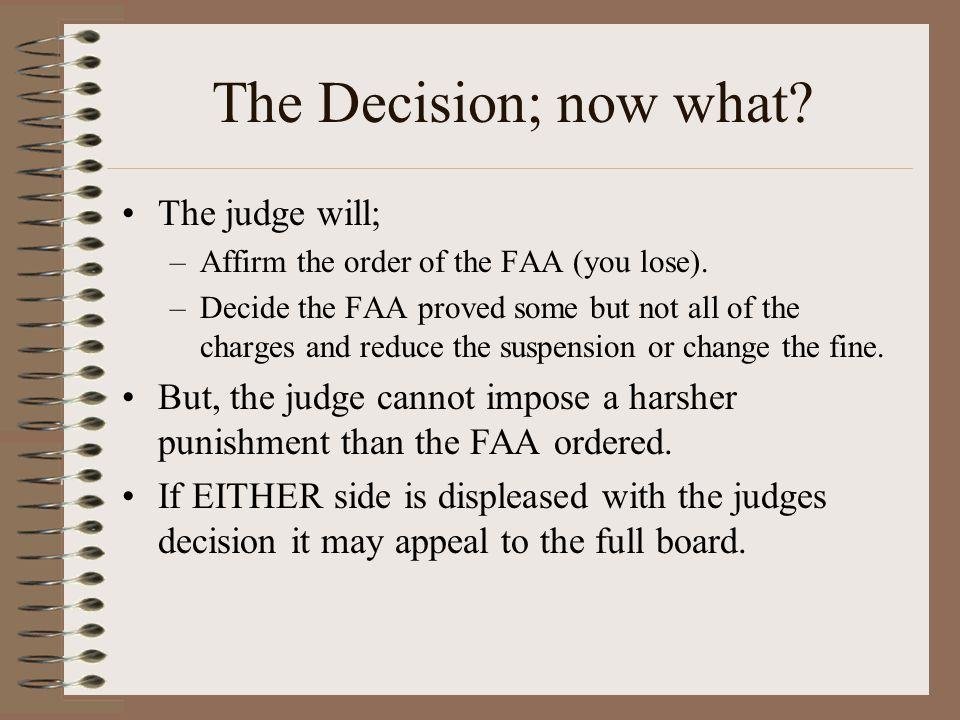 The Decision; now what The judge will;