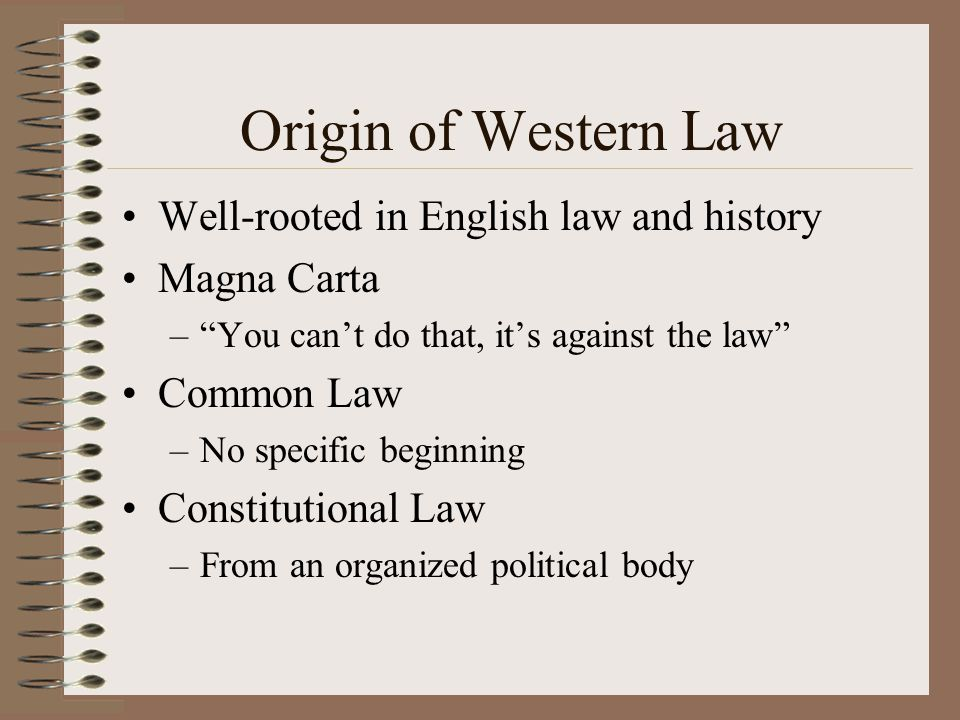 Origin of Western Law Well-rooted in English law and history