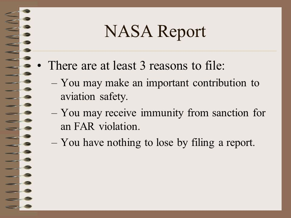 NASA Report There are at least 3 reasons to file: