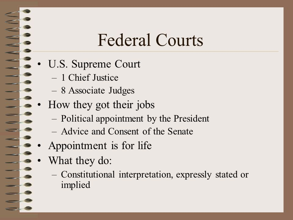 Federal Courts U.S. Supreme Court How they got their jobs