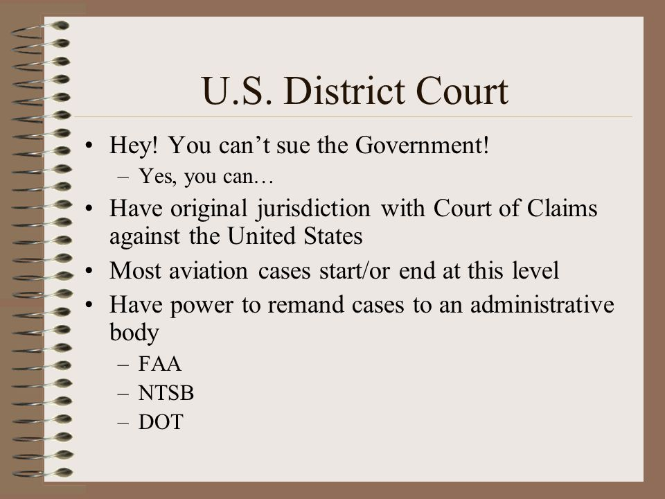U.S. District Court Hey! You can't sue the Government!