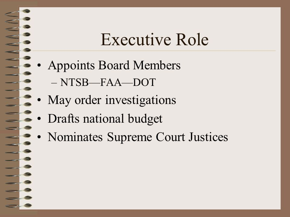 Executive Role Appoints Board Members May order investigations