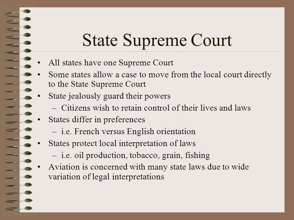 State Supreme Court All states have one Supreme Court