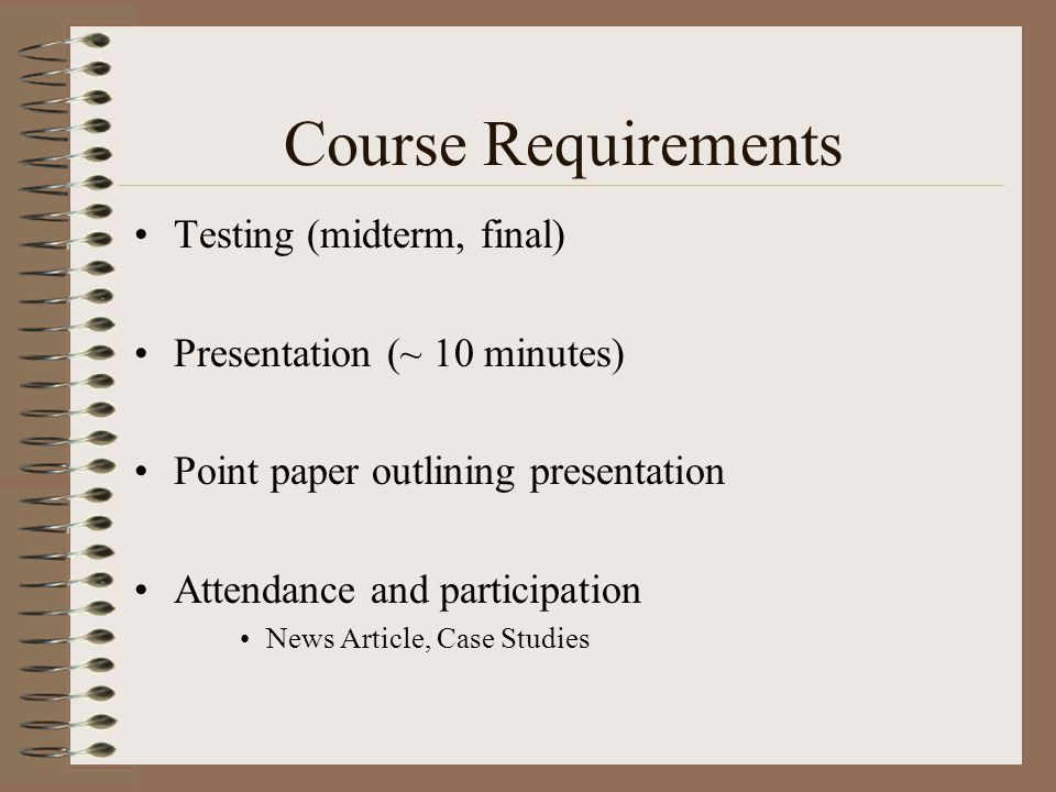 Course Requirements Testing (midterm, final)